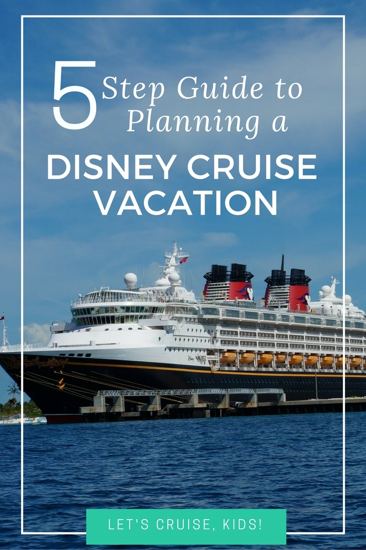 5 Easy Steps - Beginners Guide to Planning a Disney Cruise Vacation