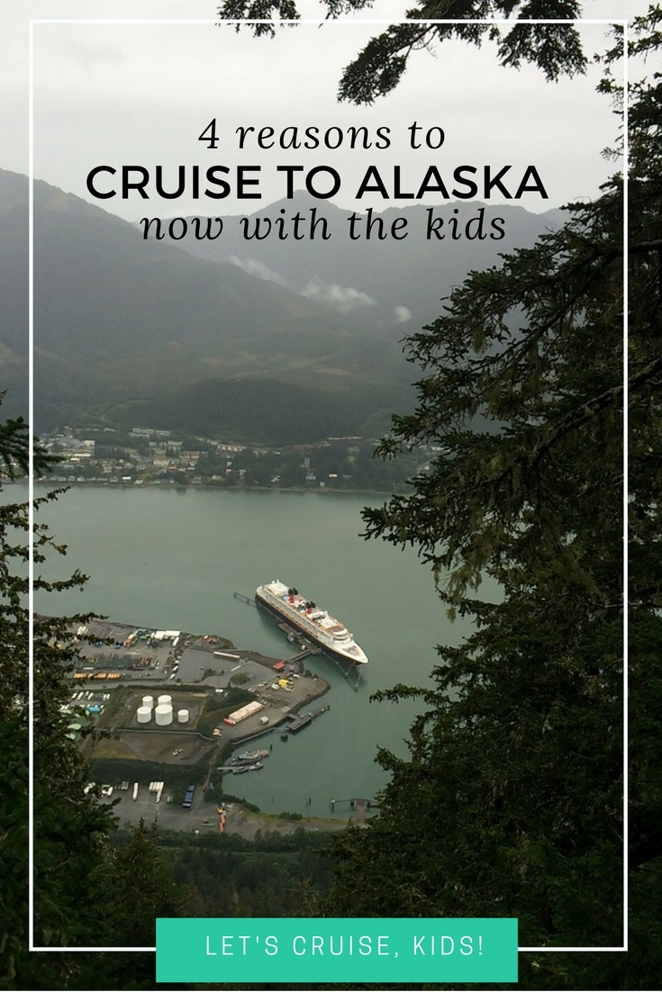 Why Cruise to Alaska with Kids - 4 reasons to go sooner than later