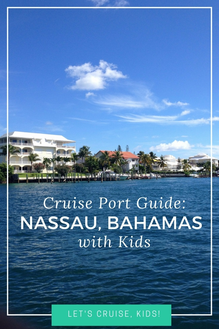 Cruise Port Guide - Nassau Bahamas with Kids