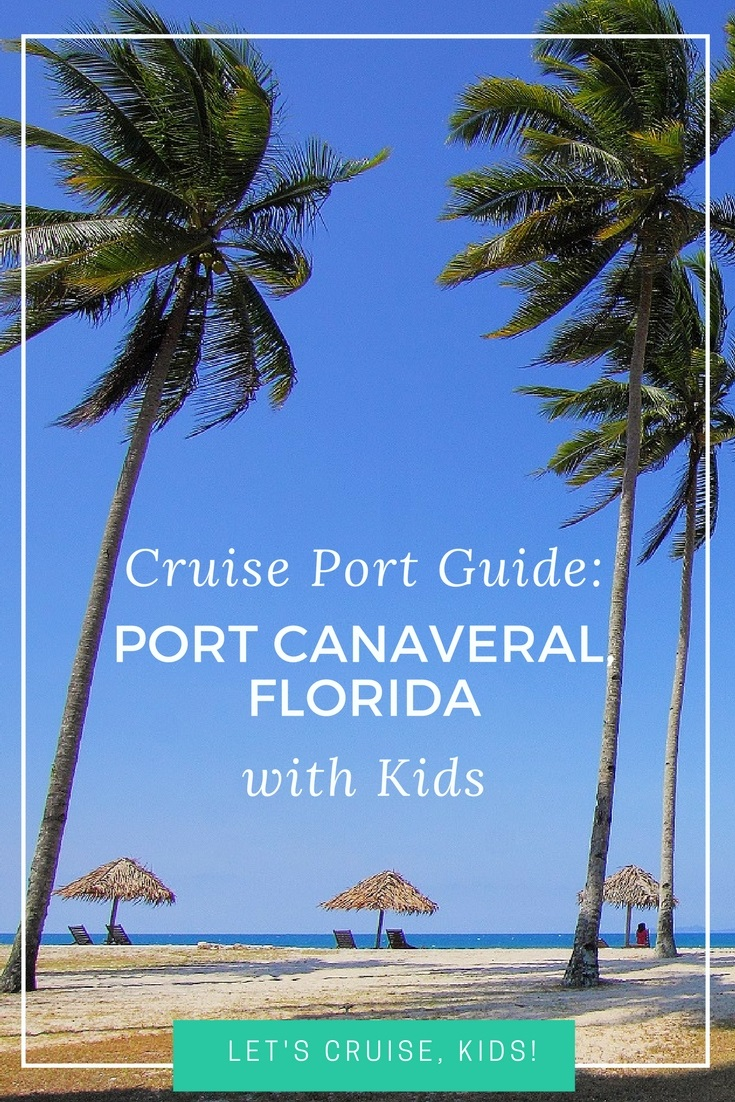 Cruise Port Guide - Port Canaveral Florida with Kids
