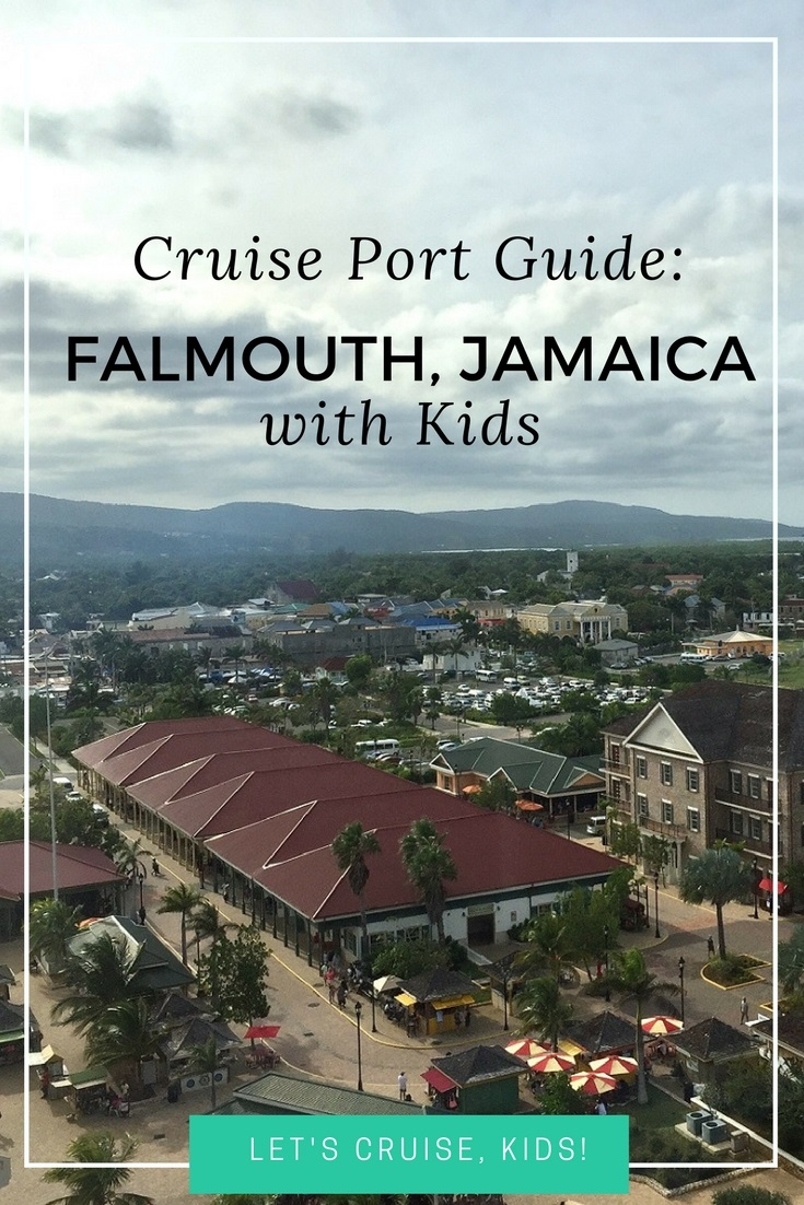 Falmouth Jamaica Cruise Port Guide - What to Do in Falmouth with Kids