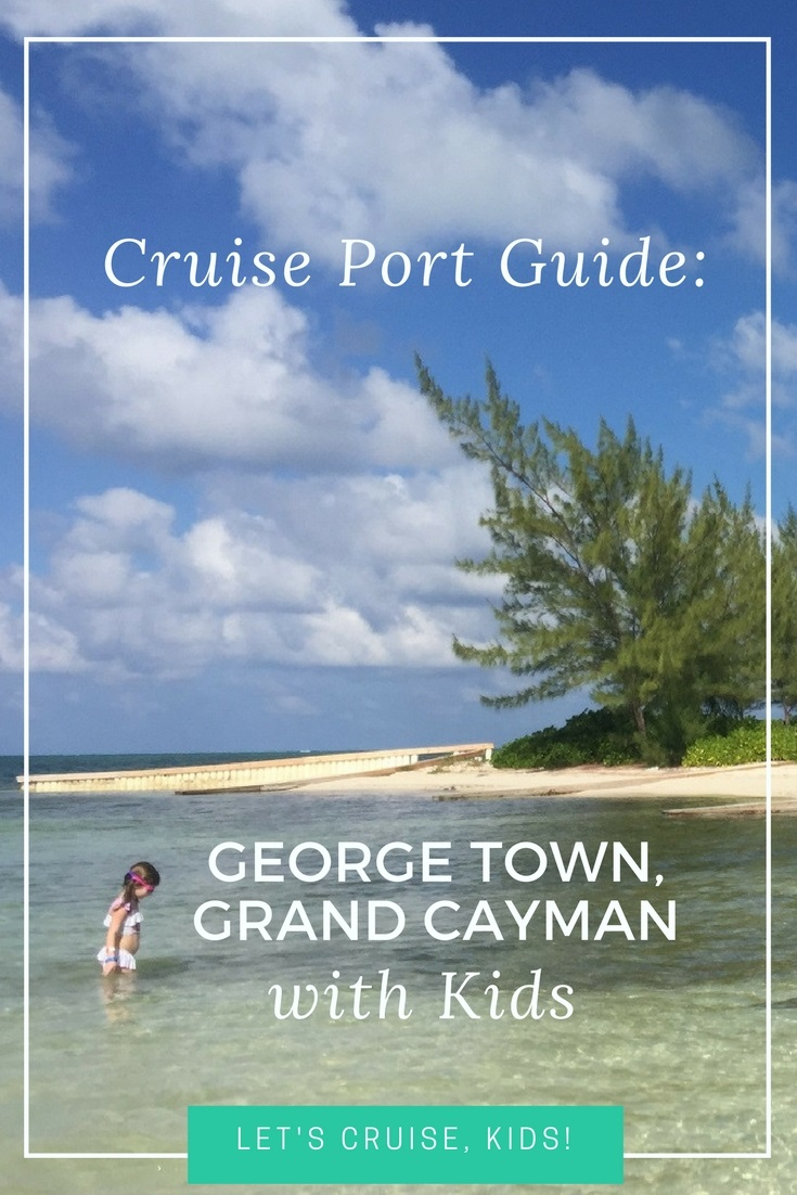 Cruise Port Guide - What to do in George Town, Grand Cayman with Kids - Activties, Beaches, Attractions and Transportation Tips