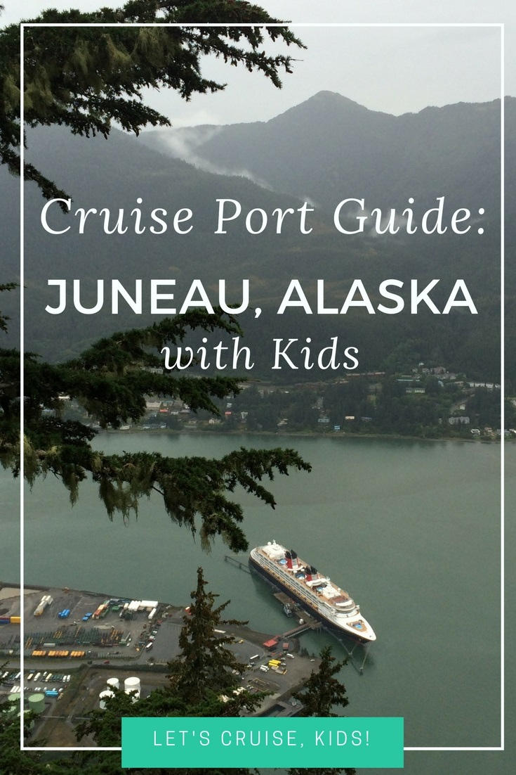 Travel Tips for Families Cruising to Juneau Alaska with Kids - What to do, where to eat, how to get around