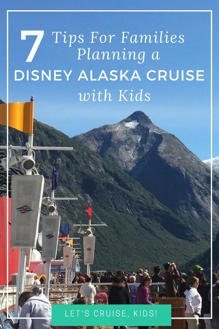 Top Tips and Things You Need to Know about Disney Alaska Cruises with Kids - what to pack, shore excursions and more